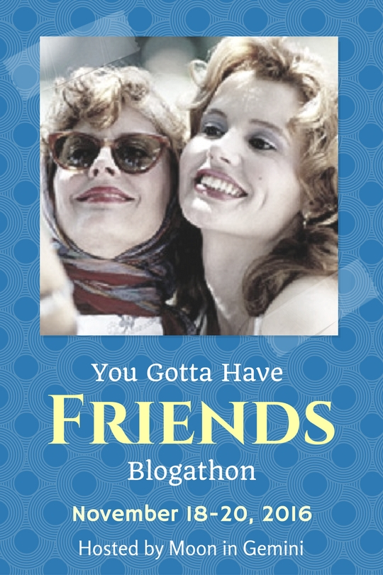 You've Gotta Have Friends Blogathon